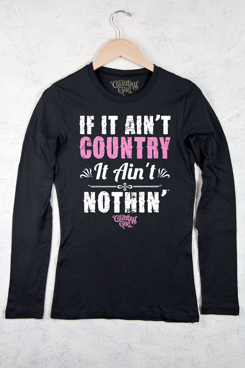 Black - Juniors Ain't Country Fitted Long Sleeve Tee