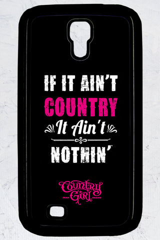 Country Girl® - Ain't Country Galaxy S4 Phone Case