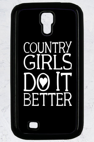 Country Girl® - Do it Better Galaxy S4 Phone Case