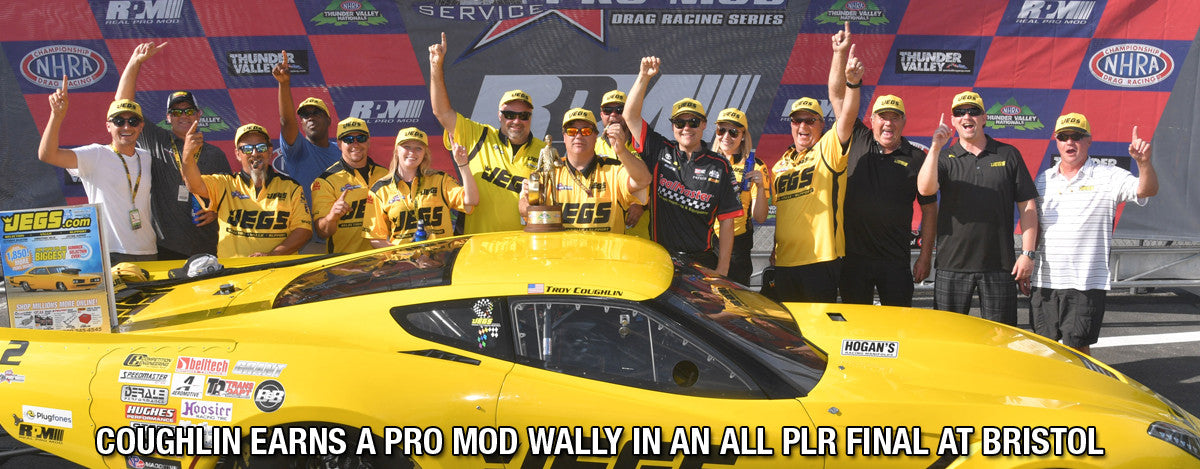 COUGHLIN EARNS A PRO MOD WALLY IN AN ALL-PLR FINAL AT BRISTOL