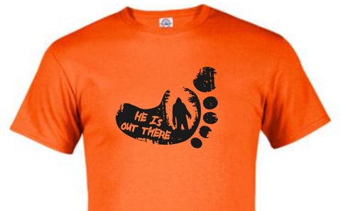 bigfoot he is out there tshirt