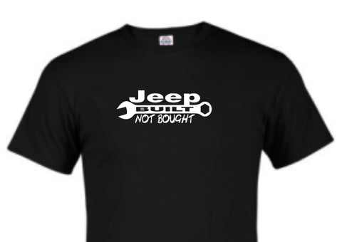 JEEP BUILT NOT BOUGHT TSHIRT OR HOODIE