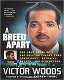 A Breed Apart: The True Story Of A $40 Million Credit Card Conspiracy, Betrayal, Prison, And Redemption