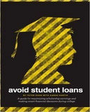 Avoid Student Loans: A Guide For Maximizing Scholarship Earnings And Making Smart Financial Decisions During College