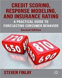 Credit Scoring, Response Modeling, And Insurance Rating: A Practical Guide To Forecasting Consumer Behavior (Second Edition, Revised)