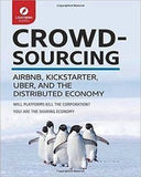 Crowdsourcing: Uber, Airbnb, Kickstarter, & The Distributed Economy