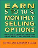 Earn 5 To 10% Monthly Selling Options: Specific Step-By-Step Wealth Building System