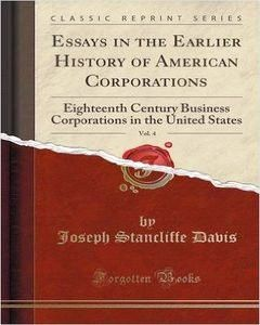 Essays in the Earlier History of American Corporations, Vol  4