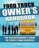 Food Truck Owner's Handbook - The Entrepreneur's Guide To Street Food Success