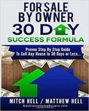 For Sale By Owner 30 Day Success Formula: How To Sell Any House In 30 Days Or Less