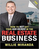 How To Not Get Your Ass Kicked In The Real Estate Business