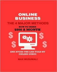 Online Business The 4 Major Method: How To Make $800 A Month And Avoid The Lies Told By Online Gurus
