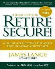 Retire Secure!: A Guide To Getting The Most Out Of What You've Got