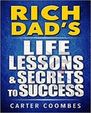 Rich Dad's Life Lessons & Secrets To Success: Your Guide To Millions, Financial Literacy And Freedom