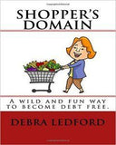 Shopper's Domain: A Wild And Fun Way To Become Debt Free.