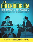 The Checkbook IRA - Why You Want It, Why You Need It: A Private Conversation With A Top Retirement Tax Attorney