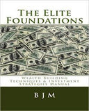 The Elite Foundations: Wealth Building Techniques & Investment Strategies Manual