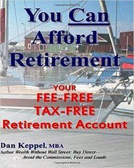 You Can Afford Retirement: Your Fee-Free Tax-Free Retirement Account