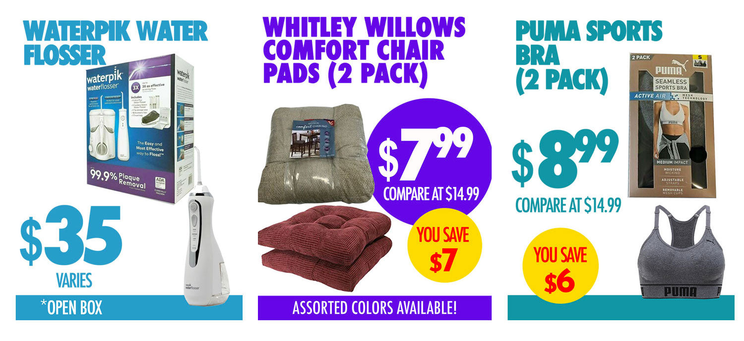 Waterpik water flosser $35 Whitley willows chair pads $7.99 Puma sports bra $8.99