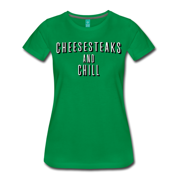 Cheesesteaks and Chill Women's T-Shirt - kelly green