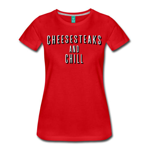 Cheesesteaks and Chill Women's T-Shirt - red