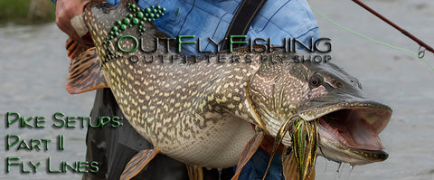 Pike on the Fly Setups: Part II Fly Lines