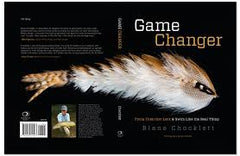 Gamechanger: Tying Flies that Look & Swim Like the Real Thing by Blane Chocklett