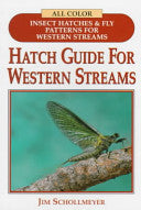 Hatch Guide For Western Streams by J. Schollmeyer