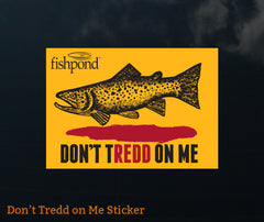 Fishpond Sticker - Don't TREDD 6""