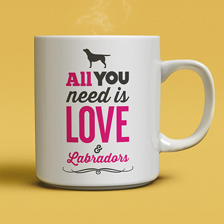 All you need is love and Labradors coffee mug