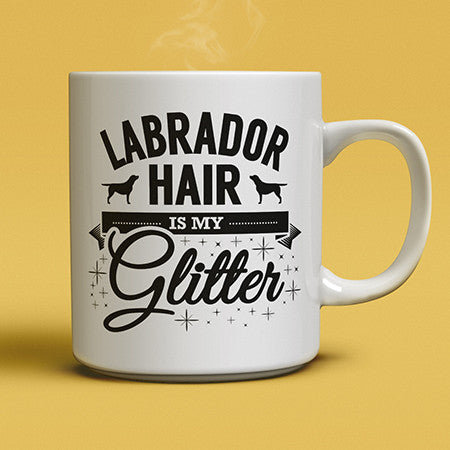 Labrador hair is my glitter - coffee mug