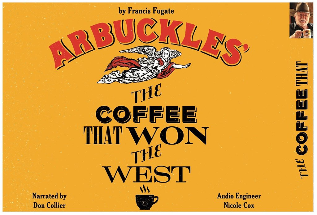 Arbuckles The Coffee That Won the West Audiobook
