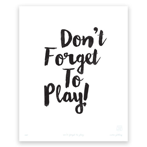'Don't Forget to Play' art print