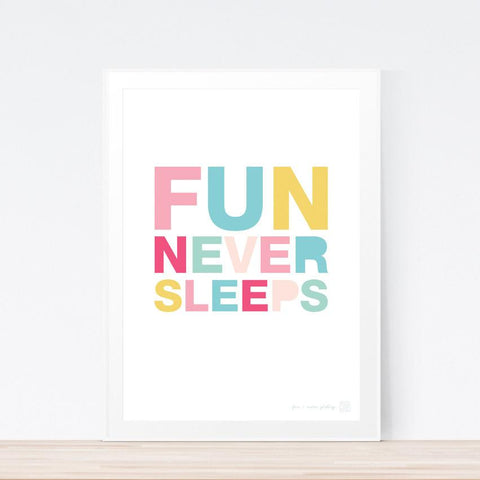 'Fun Never Sleeps' art print