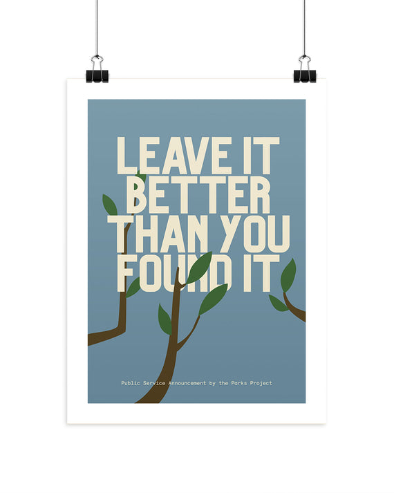 Leave it Better Than You Found It Poster | Parks Project | National Parks Posters
