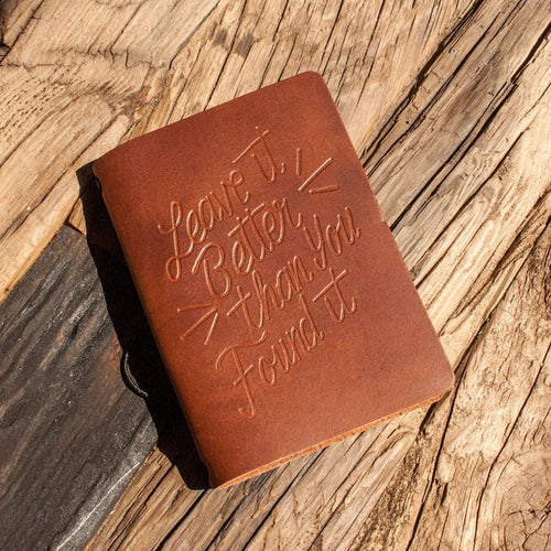 Leave it Better Than You Found It Leather Journal | Parks Project | National Park Gift Shop
