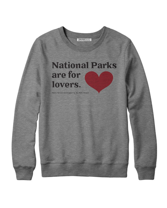 National Parks are for Lovers Sweatshirt | Parks Project | National Parks Sweatshirts