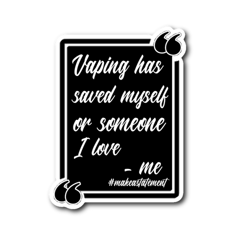 Vaping Saved Me Sticker