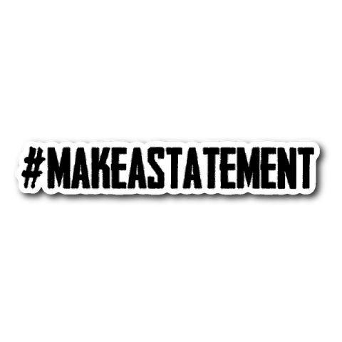Make A Statement Sticker