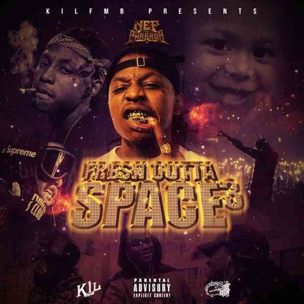 Nef the Pharaoh - Fresh Outta Space 3