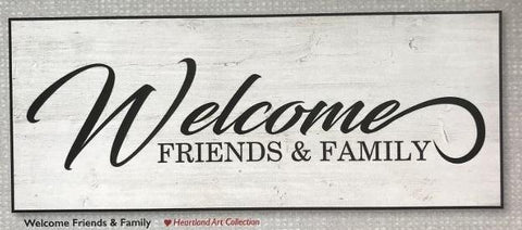 Wooden Welcome Friends and Family Sign - Treasures Made Just Because