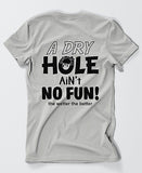 Dry Hole T-Shirt - 2 Color Options Available - ProSport Outdoors
