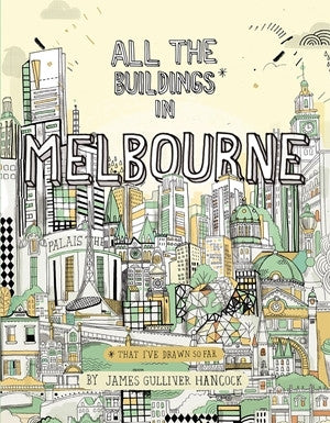 All The Buildings In Melbourne: That I've Drawn So Far... (by James Gulliver Hancock)