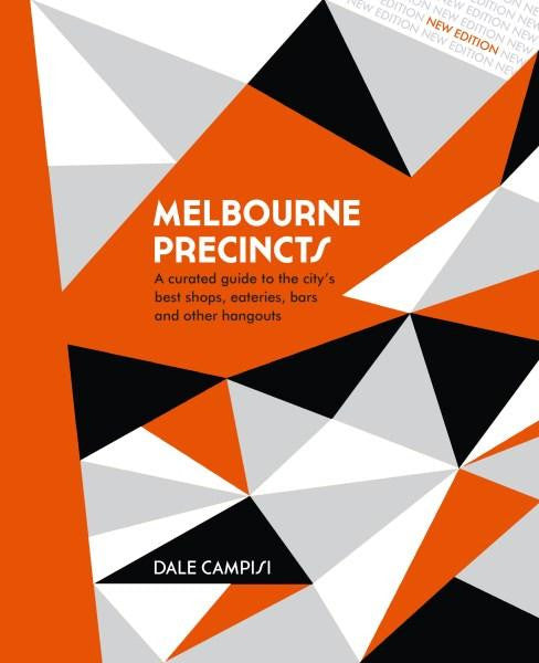 Melbourne Precincts by Dale Campisi