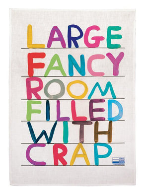 'Large Fancy Room Filled With Crap' Tea Towel 100% Linen