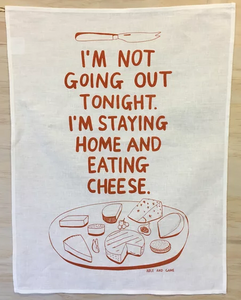 'I'm Staying Home and Eating Cheese' Tea Towel