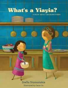What's a Yiayia? by Stella Stamatakis
