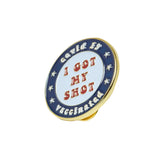 I Got My Shot | Lapel Pin | Covid Vaccine Pin Project (PRE ORDER) EXPECTED SHIP DATE 3/10/21