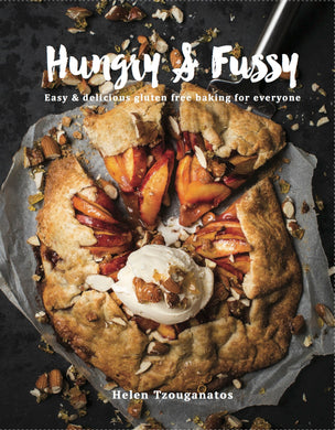 Hungry & Fussy: Easy & Delicious Gluten Free Baking for Everyone - Hard Cover Book