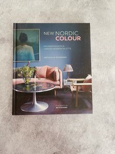 New Nordic Colour Decorating With a Vibrant Modern Palette By: Antonia af PETERSENS